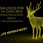 Diálogos por la Caza 2016 se celebrará el próximo 1 de octubre