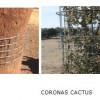 Coronas Cactus: para proteger troncos de árboles de cierto porte. Tapar gateras. Colocar sobre mallazo proteger su reforestación